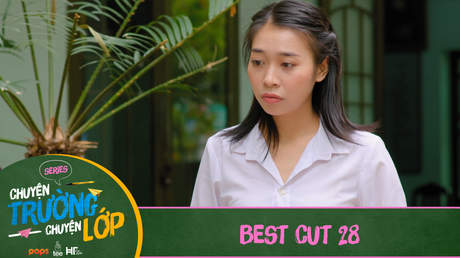 Chuyện Trường Chuyện Lớp - Best cut 28