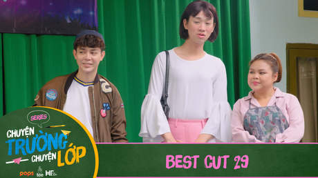 Chuyện Trường Chuyện Lớp - Best cut 29