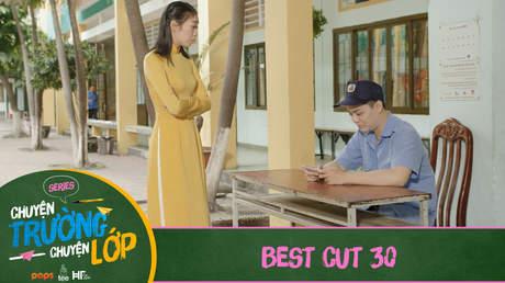 Chuyện Trường Chuyện Lớp - Best cut 30