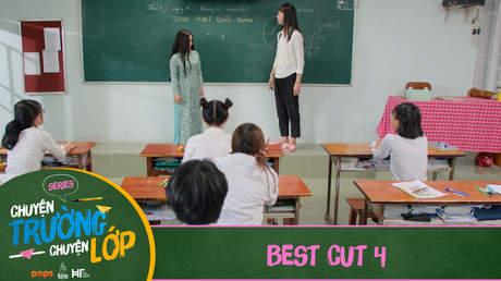 Chuyện Trường Chuyện Lớp - Best cut 4