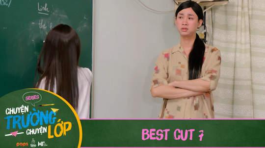 Chuyện Trường Chuyện Lớp - Best cut 7