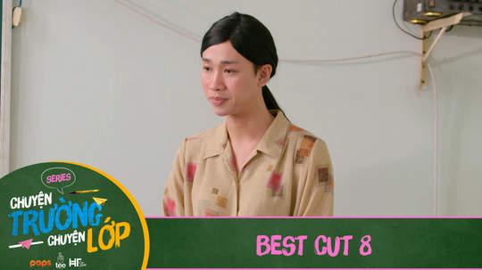 Chuyện Trường Chuyện Lớp - Best cut 8