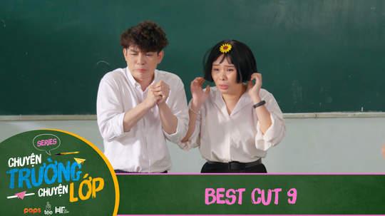 Chuyện Trường Chuyện Lớp - Best cut 9