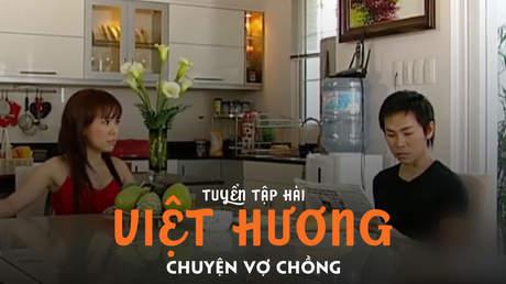 Tuyển tập hài Việt Hương: Chuyện vợ chồng