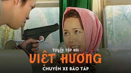 Tuyển tập hài Việt Hương: Chuyến đi bão táp