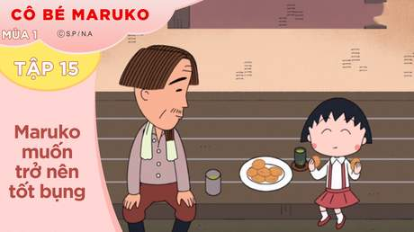 Cô Bé Maruko S1 - Tập 15: Maruko muốn trở nên tốt bụng