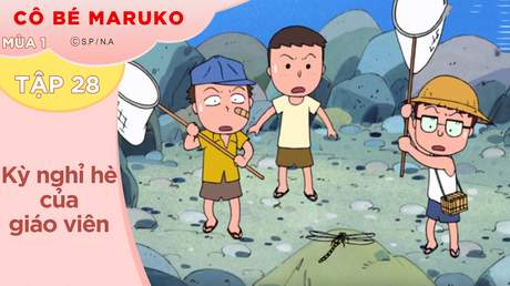Cô Bé Maruko S1 - Tập 28: Kỳ nghỉ hè của giáo viên