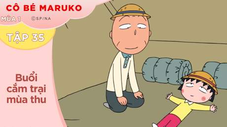 Cô Bé Maruko S1 - Tập 35: Buổi cắm trại mùa thu