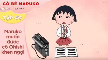 Cô Bé Maruko S1 - Tập 40: Maruko muốn được cô Ohishi khen ngợi