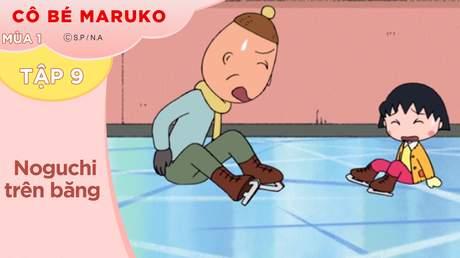 Cô Bé Maruko S1 - Tập 9: Noguchi trên băng