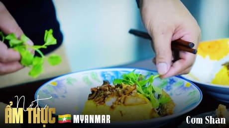 Nét ẩm thực Myanmar: Cơm Shan
