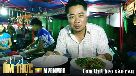 Nét ẩm thực Myanmar - Cơm thịt heo xào rau