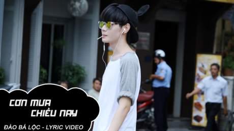 Cơn mưa chiều nay - Đào Bá Lộc [Lyric Video]