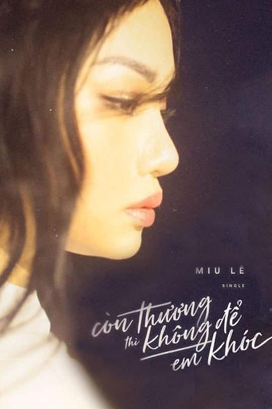 Còn thương thì không để em khóc - Miu Lê Ft. Đạt G, Karik [Official MV]