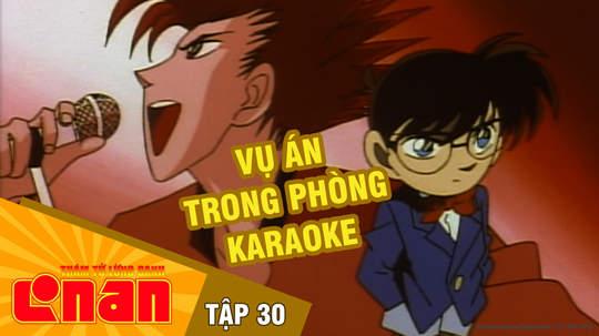 Conan - Tập 30: Vụ án trong phòng karaoke