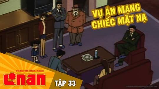 Conan - Tập 33: Vụ án mạng chiếc mặt nạ