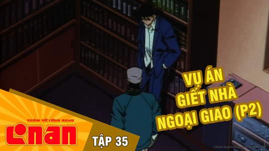 Conan - Tập 35: Vụ án giết nhà ngoại giao (P2)