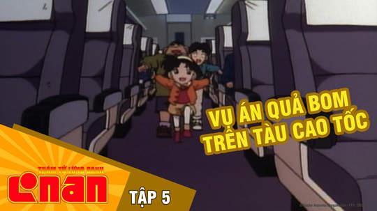 Conan - Tập 5: Vụ án quả bom trên tàu cao tốc