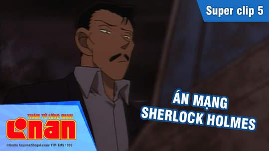 Conan - Superclip 5: Án mạng Sherlock Holmes