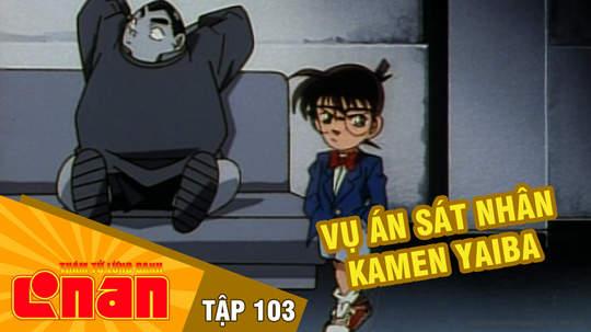 Conan - Tập 103: Vụ án sát nhân Kamen Yaiba