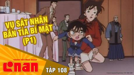 Conan - Tập 108: Vụ sát nhân bắn tỉa bí mật (P1)