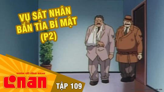 Conan - Tập 109: Vụ sát nhân bắn tỉa bí mật (P2)