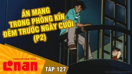 Conan - Tập 127: Án mạng trong phòng kín đêm trước ngày cưới (P2)