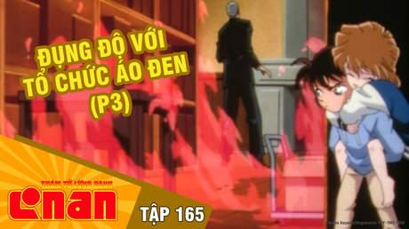 Conan - Tập 165: Đụng độ với tổ chức Áo đen (P3)