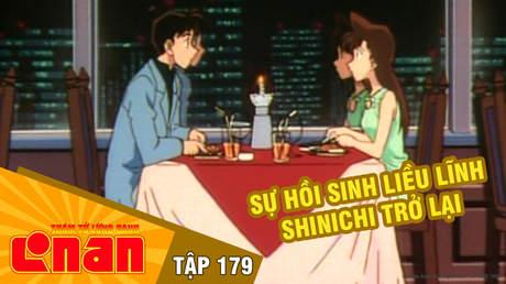 Conan - Tập 179: Sự hồi sinh liều lĩnh. Shinichi trở lại