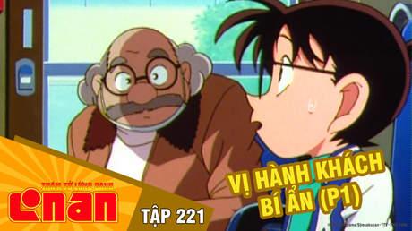 Conan - Tập 221: Vị hành khách bí ẩn (P1)