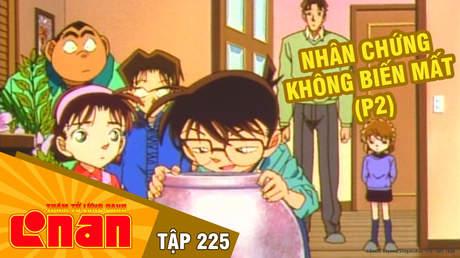 Conan - Tập 225: Nhân chứng không biến mất (P2)