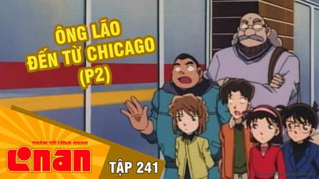 Conan - Tập 241: Ông lão đến từ Chicago (P2)