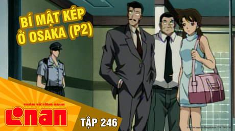 Conan - Tập 246: Bí mật kép ở Osaka (P2)