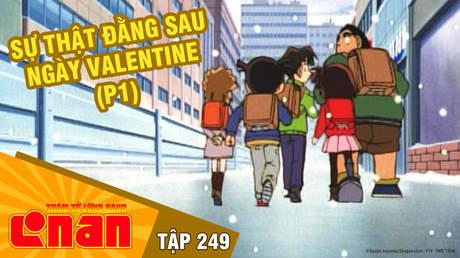 Conan - Tập 249: Sự thật đằng sau ngày Valentine (P1)