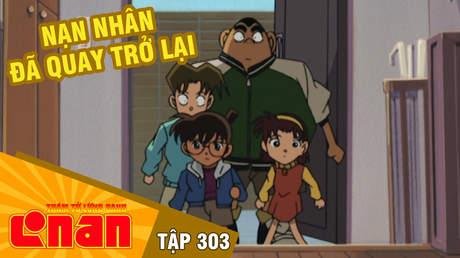 Conan - Tập 303: Nạn nhân đã quay trở lại