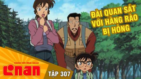 Conan - Tập 307: Đài quan sát với hàng rào bị hỏng