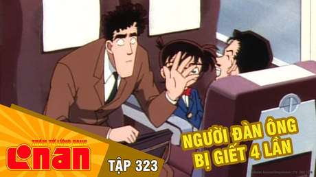 Conan - Tập 323: Người đàn ông bị giết 4 lần