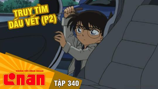 Conan - Tập 340: Truy tìm dấu vết (P2)