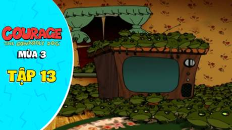 Courage Dog S3 - Tập 13: Ngày lễ Bullfrogs