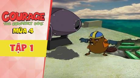 Courage Dog S4 - Tập 1: Đuôi của chú hải ly