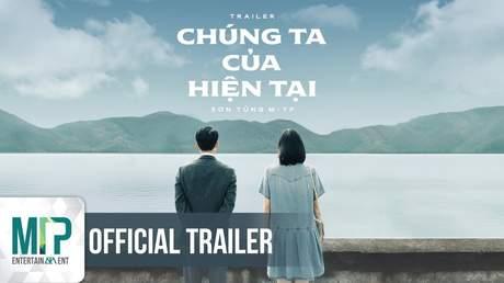 Sơn Tùng M-TP - Trailer: Chúng Ta Của Hiện Tại
