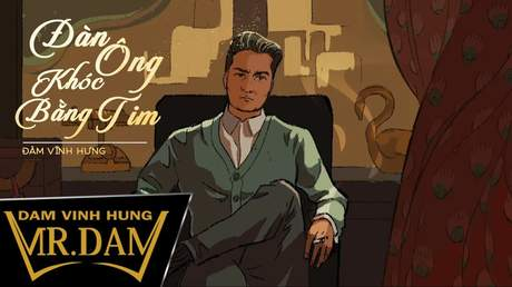 Đàm Vĩnh Hưng - Lyrics video: Đàn ông khóc bằng tim