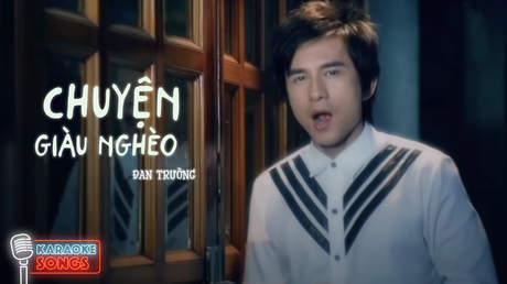 Karaoke songs: Chuyện giàu nghèo - Đan Trường