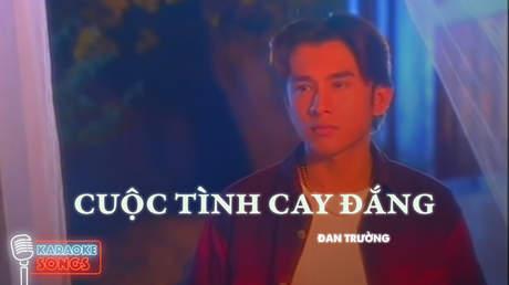 Karaoke songs: Cuộc tình cay đắng - Đan Trường