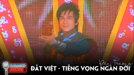 Karaoke songs: Đất Việt - Tiếng vọng ngàn đời - Đan Trường