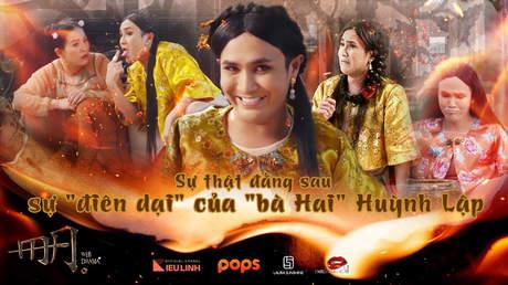 """Hài MA - Sự thật đằng sau sự """"điên dại"""" của """"bà Hai"""" Huỳnh Lập"""