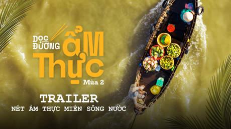 Dọc đường ẩm thực Mùa 2 - Official trailer