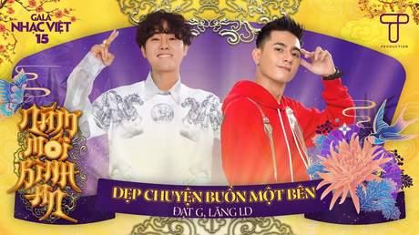 Gala Nhạc Việt 2021 - Đạt G x Lăng LD: Dẹp Chuyện Buồn Một Bên