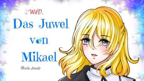 WdD. Das Juwel von Mikael