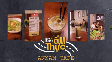 Dọc đường ẩm thực - Annam cafe